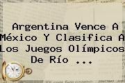 http://tecnoautos.com/wp-content/uploads/imagenes/tendencias/thumbs/argentina-vence-a-mexico-y-clasifica-a-los-juegos-olimpicos-de-rio.jpg Mexico Vs Argentina Fiba. Argentina vence a México y clasifica a los Juegos Olímpicos de Río ..., Enlaces, Imágenes, Videos y Tweets - http://tecnoautos.com/actualidad/mexico-vs-argentina-fiba-argentina-vence-a-mexico-y-clasifica-a-los-juegos-olimpicos-de-rio/