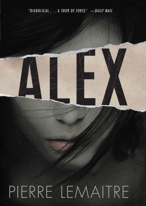 Alex es un thriller duro con giros sorprendentes y un final original.