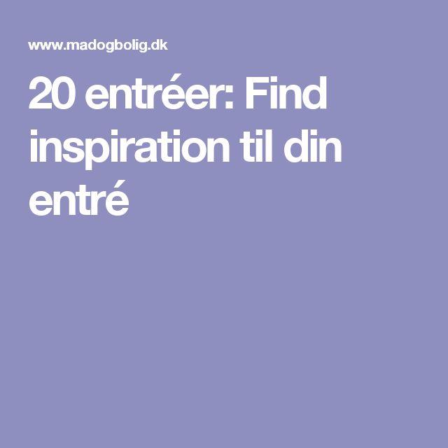 20 entréer: Find inspiration til din entré