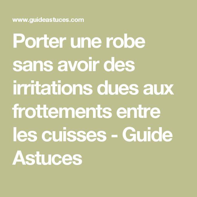 Porter une robe sans avoir des irritations dues aux frottements entre les cuisses - Guide Astuces