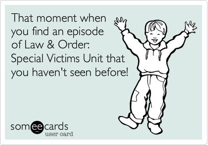 Except I've seen EVERY episode at least 3 times. Many I've seen much more.  Thank God for new episodes still!