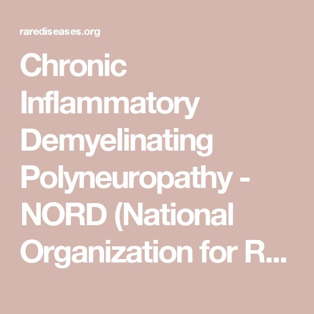Chronic Inflammatory Demyelinating Polyneuropathy - NORD (National Organization for Rare Disorders)