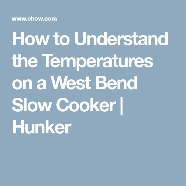 How to Understand the Temperatures on a West Bend Slow Cooker | Hunker