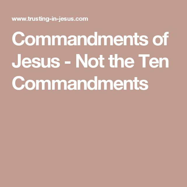 Commandments of Jesus - Not the Ten Commandments