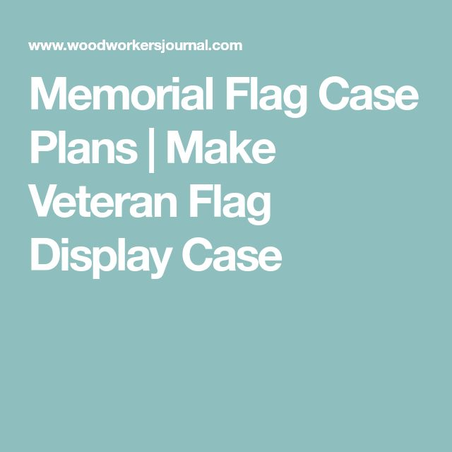 Best 25 Flag Display Case Ideas On Pinterest Veterans
