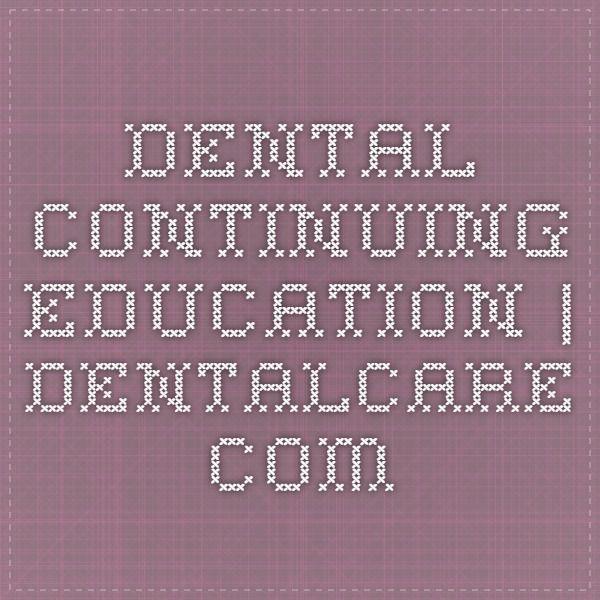 Dental Continuing Education | dentalcare.com