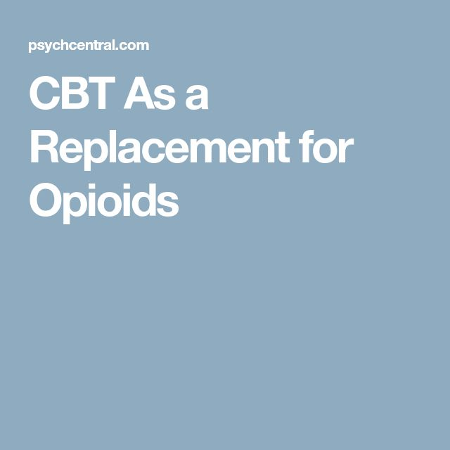 CBT As a Replacement for Opioids