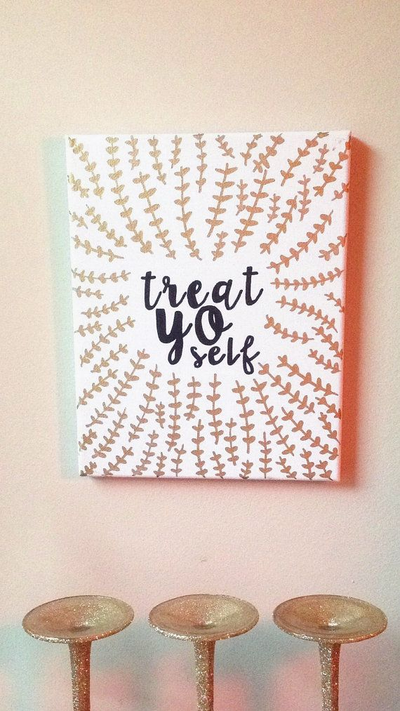 Treat Yo Self canvas art perfect for a Parks and Recreation fan or someone that…