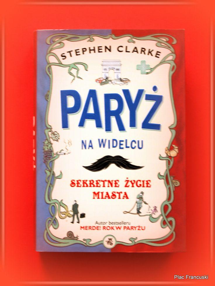 Książka dla Ciebie- Paryż na widelcu w księgarni PLAC FRANCUSKI. Dla osób z poczuciem humoru i z dystansem do otaczającej nas rzeczywistości. Dobra zabawa zagwarantowana. Stephen Clarke jak zawsze w dobrej formie.