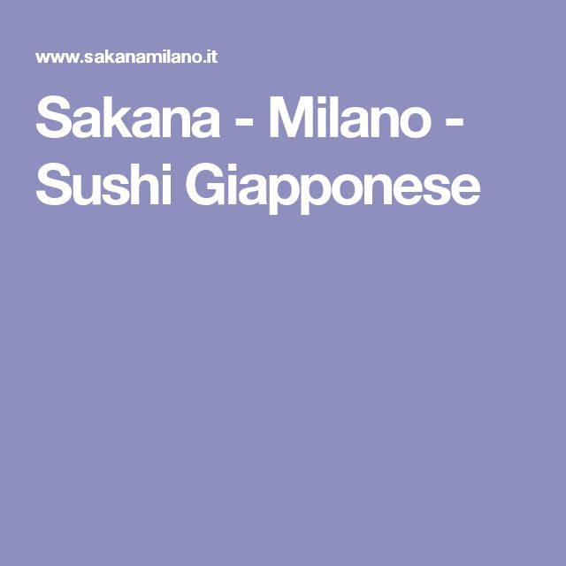 Sakana - Milano - Sushi Giapponese
