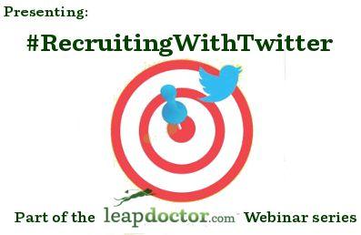 Webinar: #RecruitingWithTwitter | leapdoctor.com's Official Blog #TwitterRecruiting #PhysicianRecruiting #PhysicianJobs #SocialRecruiting #TwitterWebinar #SocialRecruitingWebinar