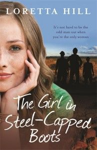 The Girl in Steel-Capped Boots ... by Loretta Hill.  Really enJOYed this change of pace story about a Graduate Engineer finding herself at a site with 350 men out in the Pilbarra.  Great read with an interesting setting.