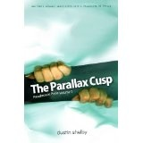 The Parallax Cusp: Paradoxes in Prose, Volume 1 (Kindle Edition)By Dustin Shelby