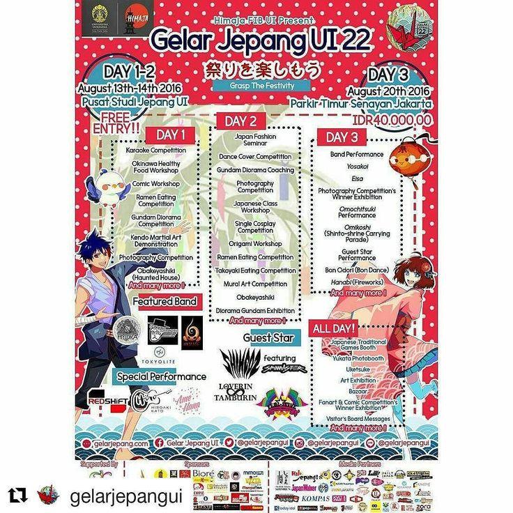 HIMAJA FIB UI dengan bangga mempersembahkan:  GELAR JEPANG UNIVERSITAS INDONESIA 22  祭りを楽しもう =Matsuri wo Tanoshimou= Grasp The Festivity  Sabtu dan Minggu  13 dan 14 AGUSTUS 2016  Hari 1-2 di Pusat Studi Jepang UI Depok (GRATIS)  Sabtu 20 AGUSTUS 2016  Hari 3 @ Parkir Timur Senayan Jakarta (Tiket presale 35K ots 40K)  Mari rasakan kegembiraan festival Jepang bersama-sama!  GJUI22 diramaikan oleh berbagai macam lomba workshop seminar pameran seni dan kebudayaan Jepang dan penampilan dari…