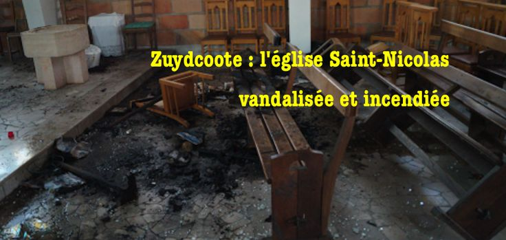 Nord: Des vandales saccagent et tentent de brûler l'église de Zuydcoote