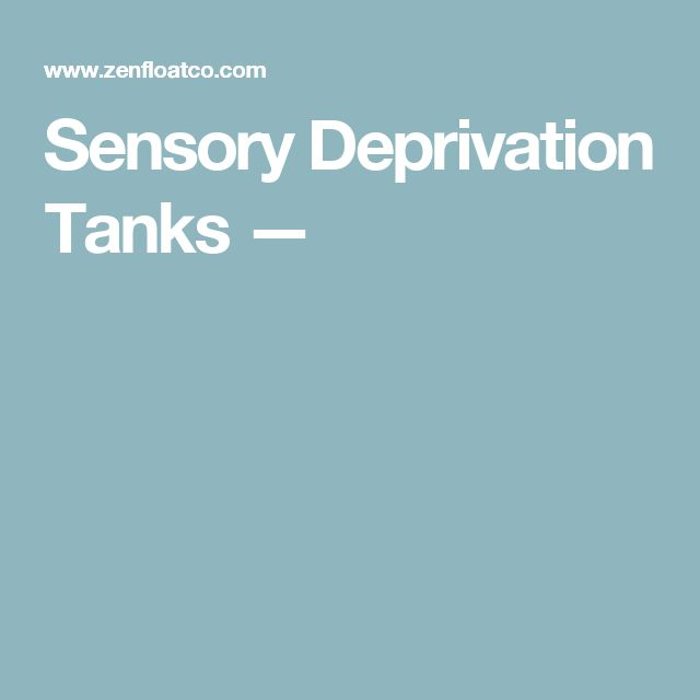 Sensory Deprivation Tanks —