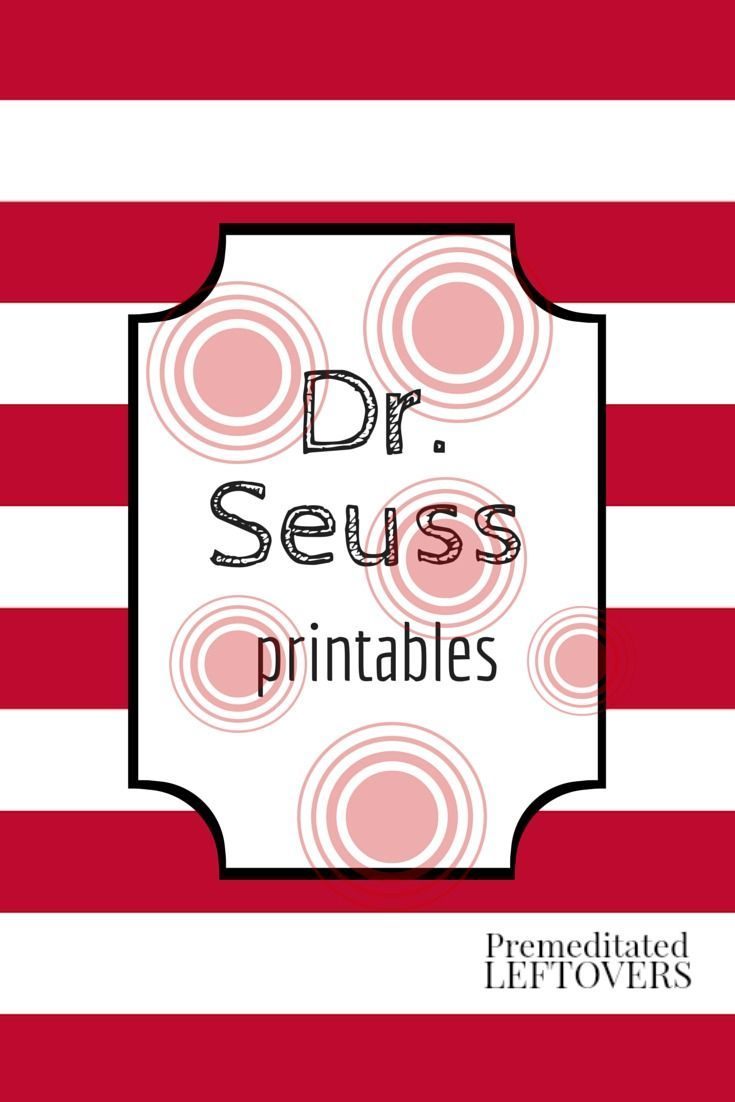 12 Free Dr. Seuss Printables - plus 10 Dr. Seuss crafts and 11 Dr. Seuss Activities