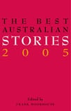 My short story Fuck Me Eyes was published in the 2005 Best Australian Stories anthology.