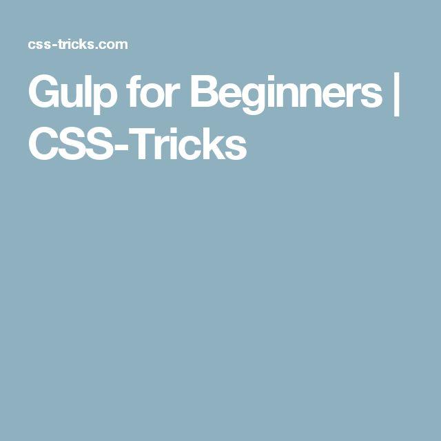 Gulp for Beginners | CSS-Tricks