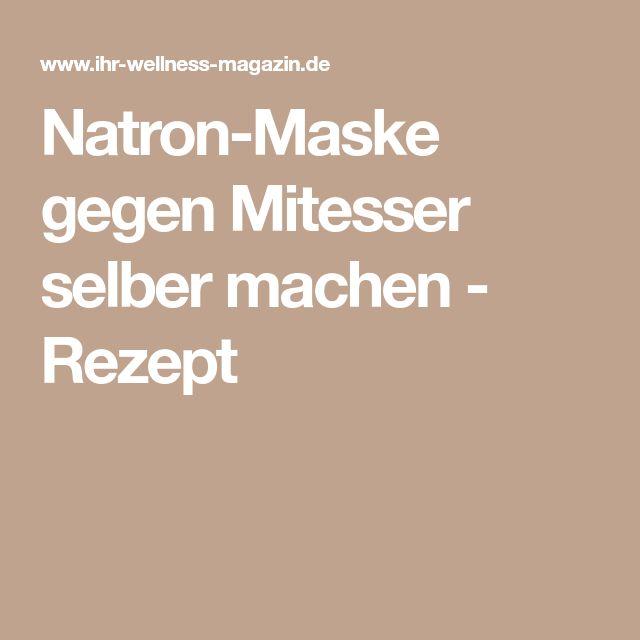 Natron-Maske gegen Mitesser selber machen - Rezept