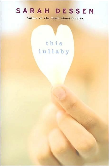 This Lullaby by Sarah Dessen | 21 Romantic Books You Can Absolutely Lose Yourself In | Teen romance novels | YA romance books