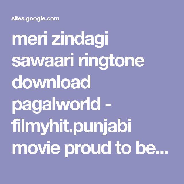 meri zindagi sawaari ringtone download pagalworld - filmyhit.punjabi movie proud to be a sikh