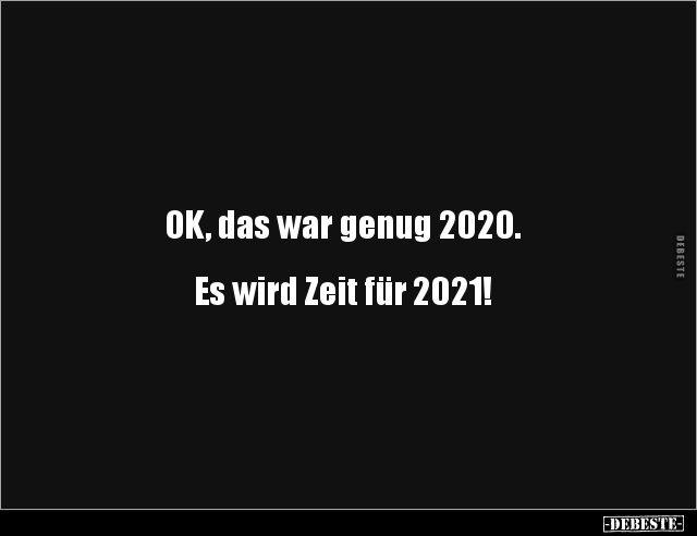 Ok Das War Genug 2020 Es Wird Zeit Fur Witzige Spruche Lustige Spruche Ironie Zitate