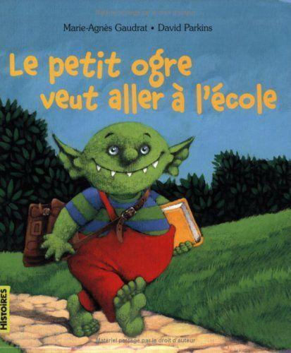 Le petit ogre veut aller à l'école  Marie Agnès Gaudrat