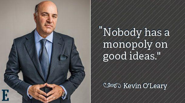 Nobody has a monopoly on good ideas. ~Kevin O'Leary of Shark Tank #entrepreneur #entrepreneurship #quote