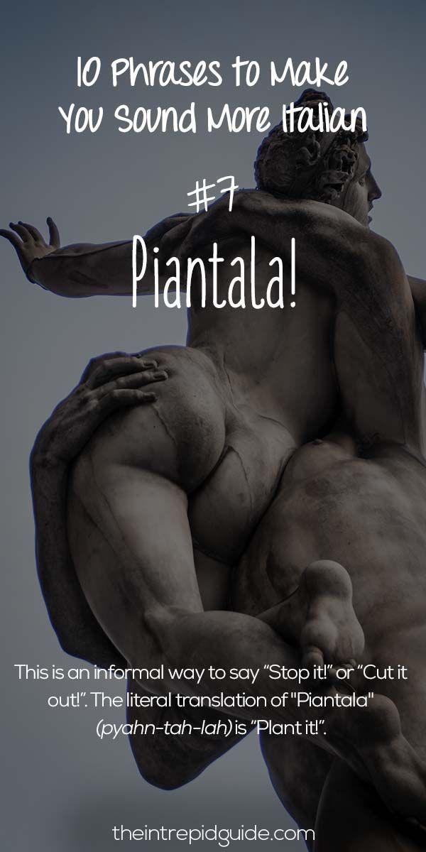 Italian Phrases Piantala
