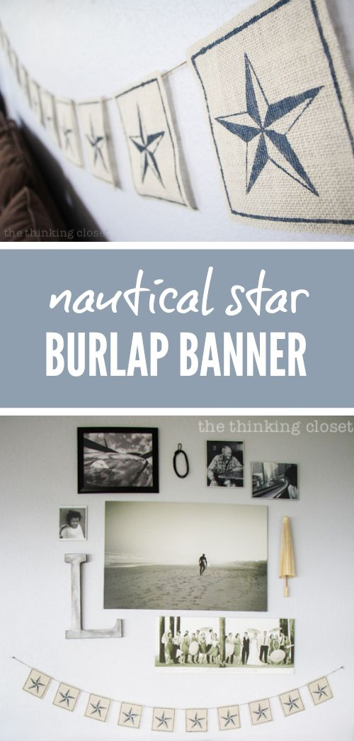 Nautical Star Burlap Banner: love that this can be used for everyday decor as well as for the Fourth of July!