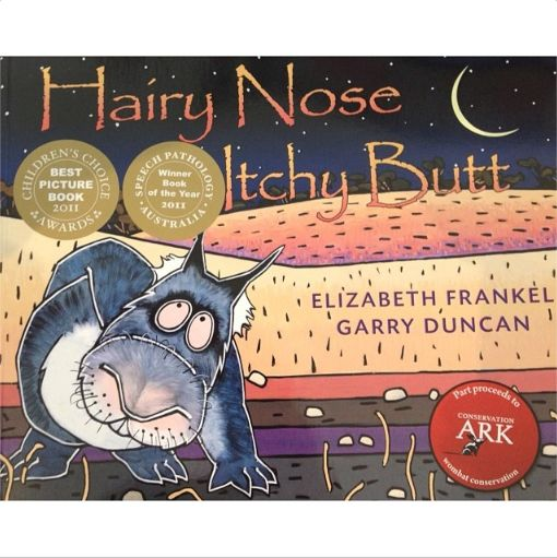 "An itchy tale about a Southern Hairy Nosed Wombat. JCP bestseller ""Hairy Nose Itchy Butt"", multi award winner, a perfect gift for any 'child' aged 2-95."