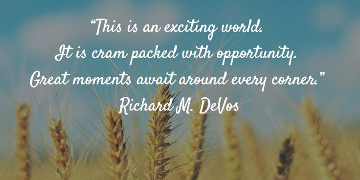 Weekend Words of Wisdom from Richard M. DeVos for 8.19.17