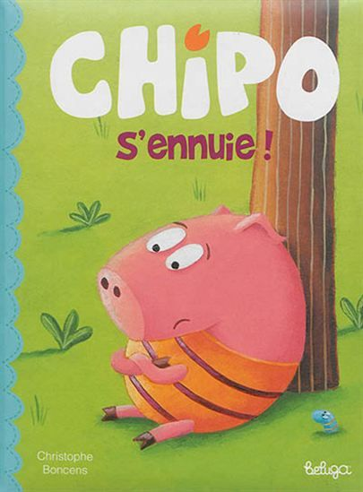 Chipo s'ennuie ! - CHRISTOPHE BONCENS