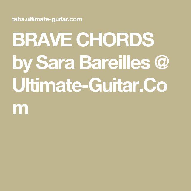 BRAVE CHORDS by Sara Bareilles @ Ultimate-Guitar.Com