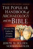 http://www.barnesandnoble.com/w/the-popular-handbook-of-archaeology-and-the-bible-joseph-m-holden/1113898694?ean=9780736944854=index&  I have not read this one yet, but you cannot miss with Norman Geisler. His books are always great.
