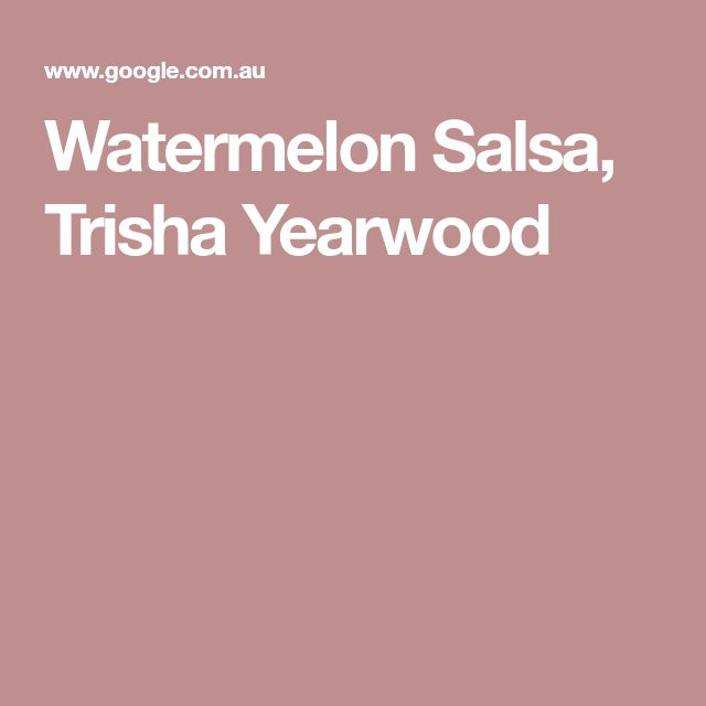 Watermelon Salsa, Trisha Yearwood
