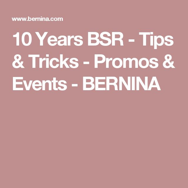 10 Years BSR - Tips & Tricks - Promos & Events - BERNINA