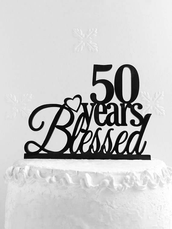 50 Years Blessed Cake Topper 50th Birthday Cake Topper 50th
