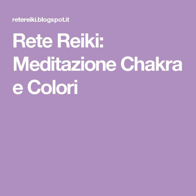 Rete Reiki: Meditazione Chakra e Colori