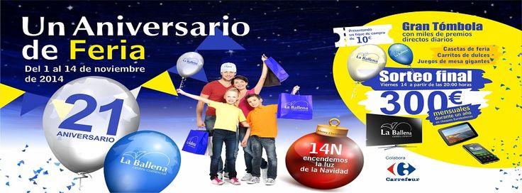 """¡¡¡UN ANIVERSARIO DE FERIA EN EL CENTRO COMERCIAL LA BALLENA!!  ¡No te pierdas del 1 al 14 de noviembre de 2014, nuestra """"Gran Tómbola con miles de premios directos diarios"""", Casetas de feria, Carritos de dulces y Juegos de mesa gigantes!   ¡¡Etate atent@ al Gran sorteo final el Viernes 14 de noviembre a partir de las 20:00 hrs!!   ¡¡300 € mensuales durante un año en cheques Euroballenas pueden ser tuyos!!"""