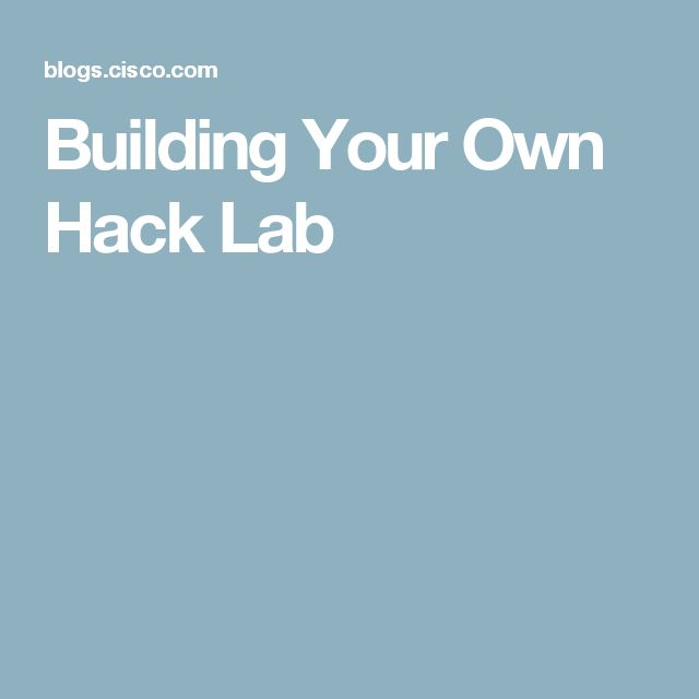 Building Your Own Hack Lab