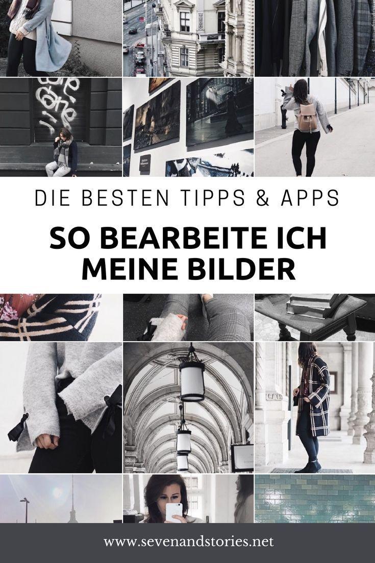 So bearbeite ich meine Bilder | Die besten Tricks & Apps – Seven & Stories