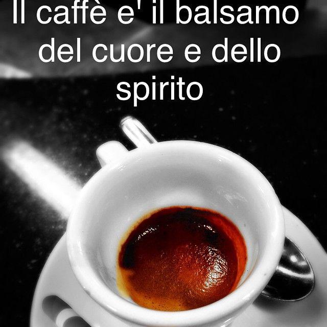 Il caffè è il balsamo del cuore e dello spirito