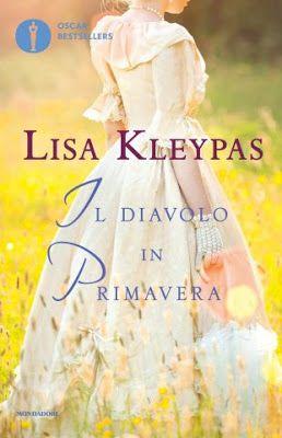 Leggere Romanticamente e Fantasy: Anteprima: IL DIAVOLO IN PRIMAVERA di Lisa Kleypas...
