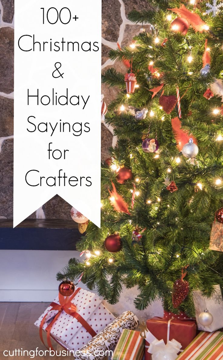 100 Christmas and Holiday Sayings for Crafters by cuttingforbusiness.com