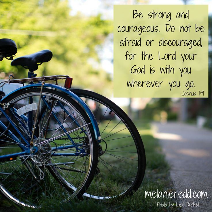 Turning Joshua 1:9 into a Prayer of Courage. #courage #hope #discouraged #inspiration