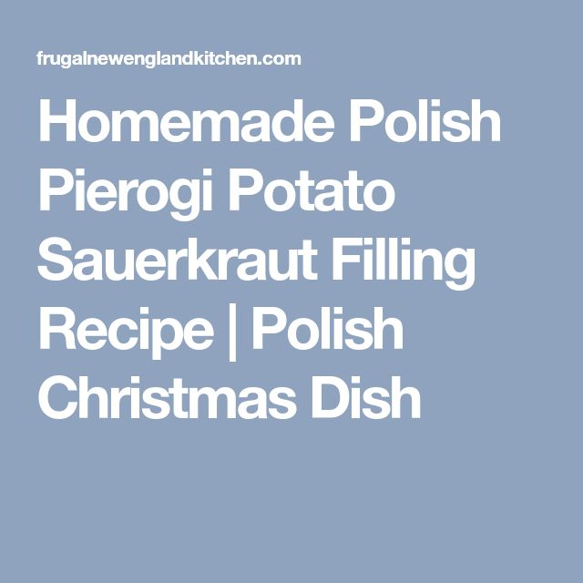 Homemade Polish Pierogi Potato Sauerkraut Filling Recipe | Polish Christmas Dish