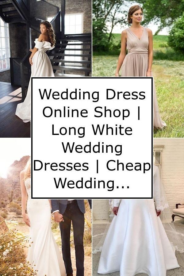 Wedding Dress Online Shop Long White Wedding Dresses Cheap Wedding Dresses Online Usa In 2020 Wedding Dresses Online Wedding Dress Shopping Lace Back Wedding Dress,Boutique Wedding Guest Dresses