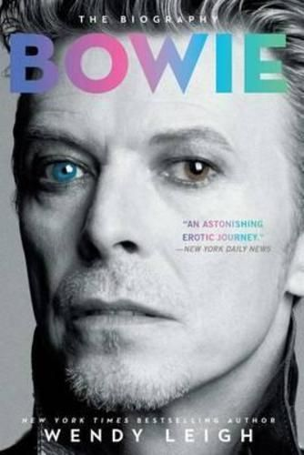 Bowie, The Biography by Wendy Leigh, 9781476767093. | eBay